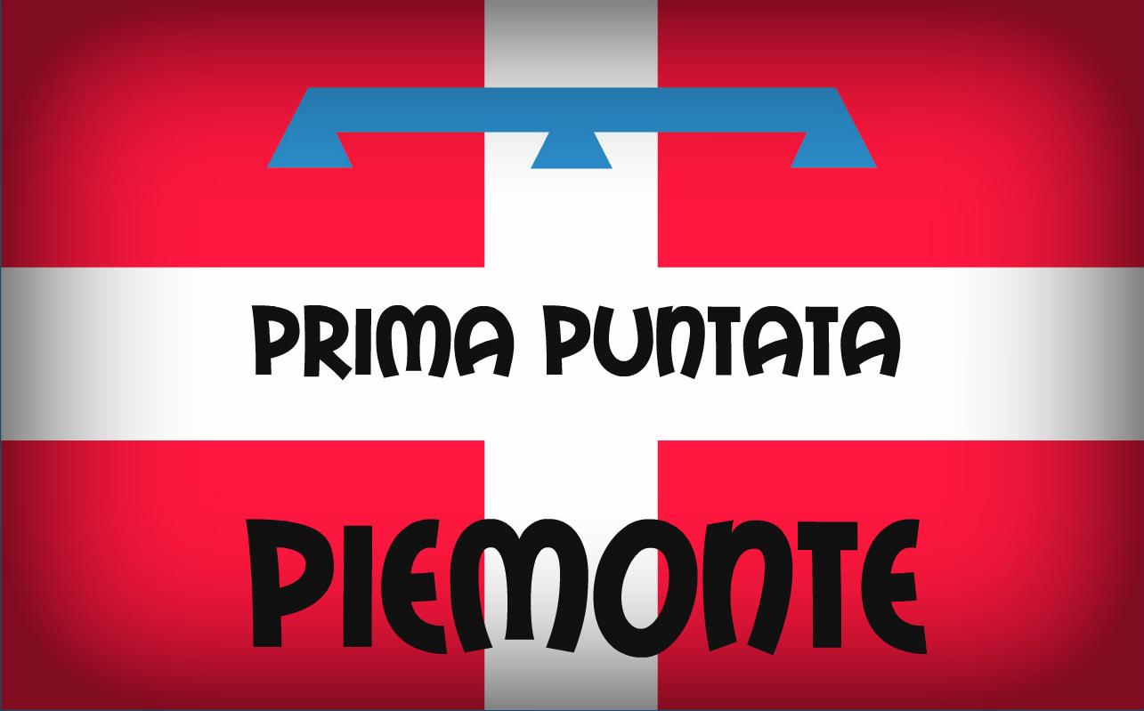 Piemonte prima puntata